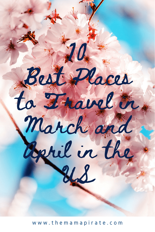 Best Places to Travel in March and April in the US
